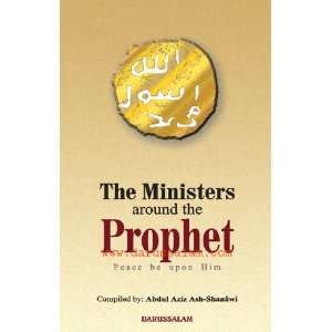 : Ministers around the Prophet (PBHU): Abdul Aziz Ash Shanawi: Books