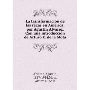 de la Mota Agustín, 1857 1914,Mota, Arturo E. de la Alvarez Books