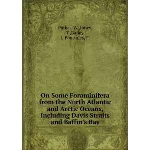 and Baffins Bay W.,Jones, T.,Bailey, J.,Pourtales, F. Parker Books