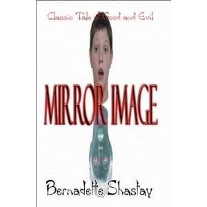 Mirror Image (9781563152764) Bernadette Shastay Books