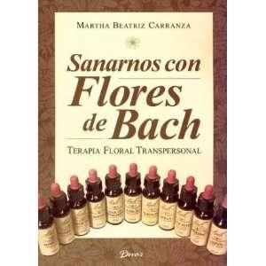 Sanarnos Con Flores de Bach (Spanish Edition