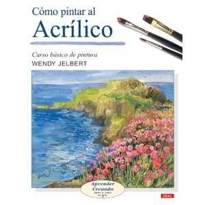 Como Pintar Al Acrilico/ Painting With Acrylics (Aprender