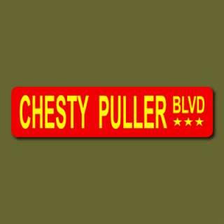 CHESTY PULLER BLVD General USMC Metal Street Sign v2