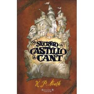 El secreto del castillo de Cant (9788466622066) K. P. Bath Books