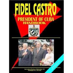 Fidel Castro President of Cuba Handbook (World Political