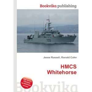 HMCS Whitehorse Ronald Cohn Jesse Russell Books