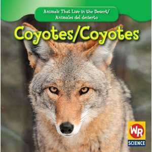 / Coyotes (Animals That Live in the Desert/ Animales Del Desierto