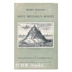 SHORT HISTORY OF ST MICHAELS MOUNT, CORNWALL J.R. FLETCHER Books