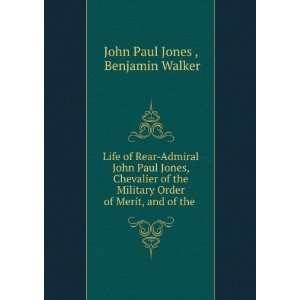 Order of Merit, and of the . Benjamin Walker John Paul Jones  Books