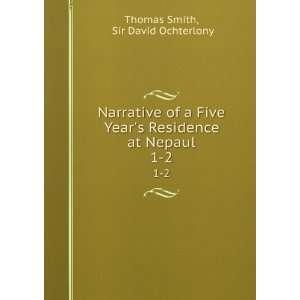Residence at Nepaul. 1 2: Sir David Ochterlony Thomas Smith: Books
