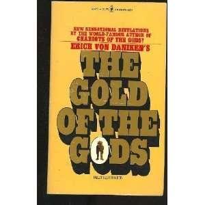 The Gold of the Gods (9780553124668): Erich Von Daniken: Books