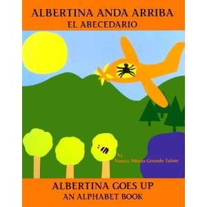 El Abecedario / Albertina Goes Up An Alphabet Book (Bilingual Books