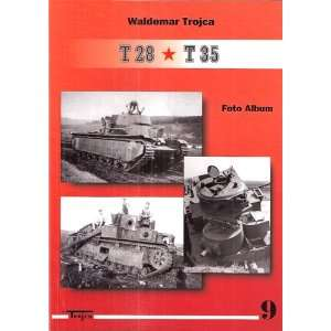 T 28   T 35 Foto Album   Russian Tanks (9788391704936