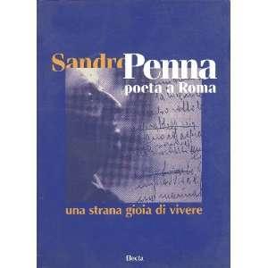 Una strana gioia di vivere Sandro Penna poeta a Roma