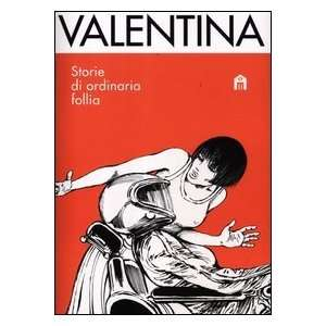 . Storie di ordinaria follia (9788862126106) Guido Crepax Books