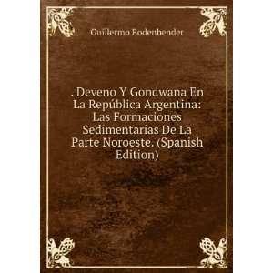 De La Parte Noroeste. (Spanish Edition) Guillermo Bodenbender Books