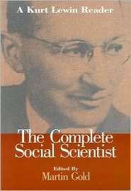 The Complete Social Scientist A Kurt Lewin Reader, (1557985324), Kurt