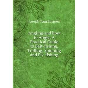 fishing, Trolling, Spinning and Fly fishing Joseph Tom Burgess Books