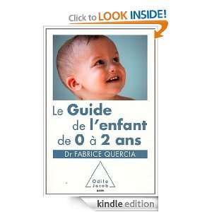 Guide de lenfant de 0 à 2 ans (Le) (French Edition): Fabrice Quercia