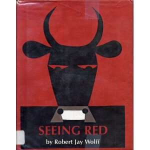 Seeing red Robert Jay Wolff Books