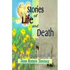 Stories of Life and Death (9780595002696): Juan Ramon Jimenez: Books