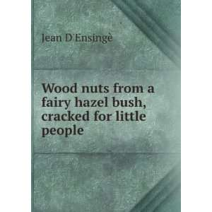 fairy hazel bush, cracked for little people Jean DEnsingè Books