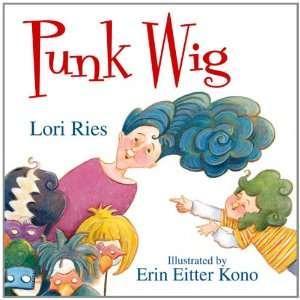 Punk Wig (9781590784860) Lori Ries, Erin Eitter Kono Books