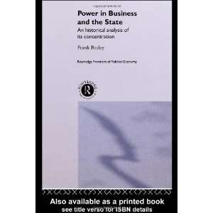 Power in Business and the State An Historical Analysis of