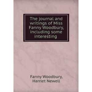 The Journal and Writings of Miss Fanny Woodbury Including