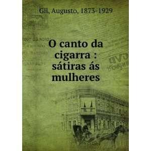 O canto da cigarra : sátiras ás mulheres: Augusto