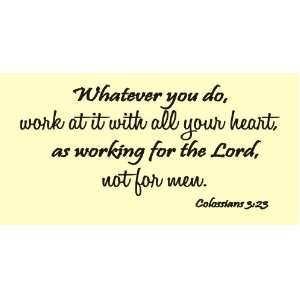 work at it with all your heart, as working for the lord, not for men