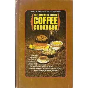 THE MAXWELL HOUSE COFFEE COOKBOOK Books