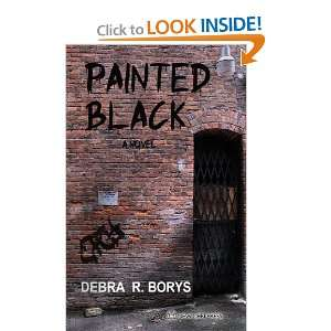 Painted Black (9781614690061): Debra R Borys: Books