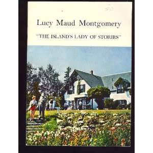Lucy Maud Montgomery The Islands Lady of Stories Books