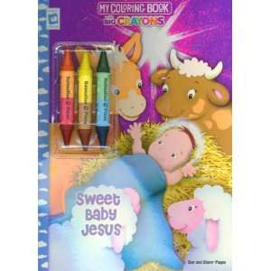 Sweet Baby Jesus My Coloring Book with Big Crayons [With