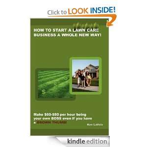 How to start a lawn care business a whole NEW way: Ken LaVoie: