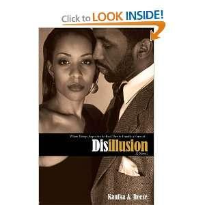 Disillusion (9780982561836): Kanika A. Reese: Books