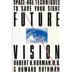 Sight (9780396089568): M.D. Robert H. Rubman, Howard Rothman: Books