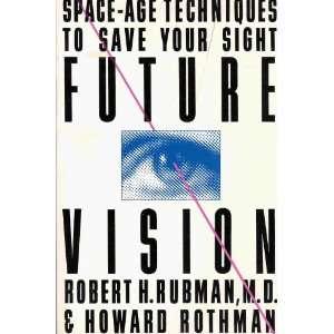 Sight (9780396089568): M.D. Robert H. Rubman, Howard Rothman: Books