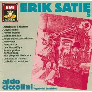 Erik Satie Works for Piano, Vol. V Music to Dance To