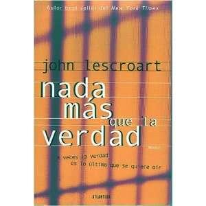 Nada Mas Que LA Verdad (Spanish Edition) (9789500825498