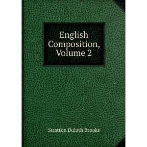 English Composition, Volume 2 Stratton Duluth Brooks Books