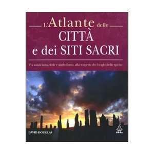 Latlante delle città e dei siti sacri. Tra misticismo