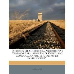Sociología Arequipeña: Trabajos Premiados En El Concurso Convocado