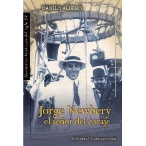 Jorge Newbery, El Senor Del Coraje/ Jorge Newbery, The Sir