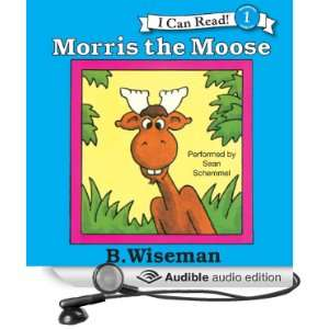 the Moose (Audible Audio Edition): B. Wiseman, Sean Schemmel: Books