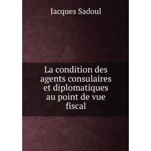 et diplomatiques au point de vue fiscal: Jacques Sadoul: Books