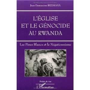 LEglise et le genocide au Rwanda Les Peres blancs et le