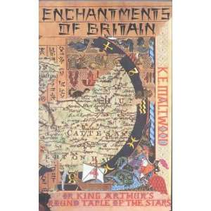 The Enchantments of Britain or King Arthurs Round Table