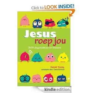 Jesus Roep Jou 365 Dagstukkies vir kinders (Afrikaans Edition) Sarah